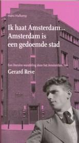 Ik haat Amsterdam ... Amsterdam is een gedoemde stad