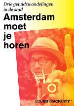 Amsterdam moet je horen