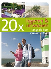 20 x logeren & uitwaaien langs de kust in Nederland